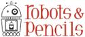 Robots and Pencils